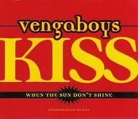 Cover Vengaboys - Kiss (When The Sun Don't Shine)