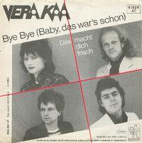 Cover Vera Kaa - Bye Bye (Baby, das war's schon)