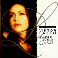 Cover Viktor Lazlo - Sweet, Soft & Lazy - The Very Best Of
