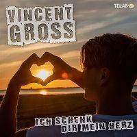 Cover Vincent Gross - Ich schenk dir mein Herz