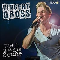 Cover Vincent Gross - Über uns die Sonne