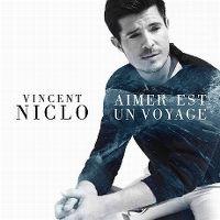 Cover Vincent Niclo - Aimer est un voyage