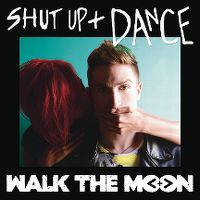 Cover Walk The Moon - Shut Up + Dance