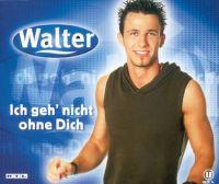 Cover Walter - Ich geh' nicht ohne dich