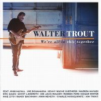 Cover Walter Trout - We're All In This Together