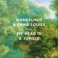 Cover Wankelmut & Emma Louise - My Head Is A Jungle