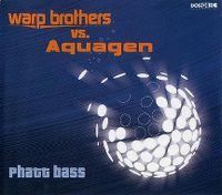 Cover Warp Brothers vs. Aquagen - Phatt Bass