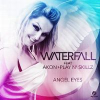 Cover Waterfall feat. Akon & Play N' Skillz - Angel Eyes (U Got Them)