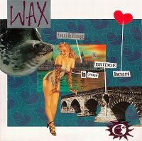 Cover Wax - Building A Bridge To Your Heart