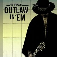 Cover Waylon - Outlaw In 'Em