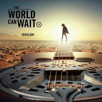 Cover Waylon - The World Can Wait