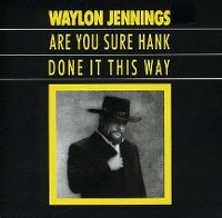 Cover Waylon Jennings - Are You Sure Hank Done It This Way