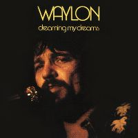 Cover Waylon Jennings - Dreaming My Dreams