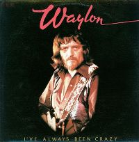 Cover Waylon Jennings - I've Always Been Crazy