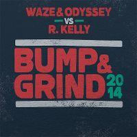 Cover Waze & Odyssey vs. R. Kelly - Bump & Grind 2014