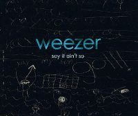 Cover Weezer - Say It Ain't So