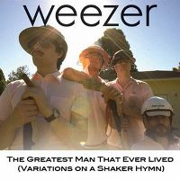 Cover Weezer - The Greatest Man That Ever Lived (Variations On A Shaker Hymn)