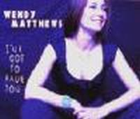 Cover Wendy Matthews - I've Got To Have You