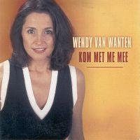 Cover Wendy Van Wanten - Kom met me mee
