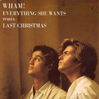 Cover Wham! - Everything She Wants / Last Christmas