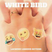 Cover White Bird - Lachend likkend bijtend