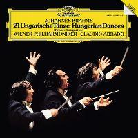 Cover Wiener Philharmoniker / Claudio Abbado - Johannes Brahms: 21 ungarische Tänze - Hungarian Dances