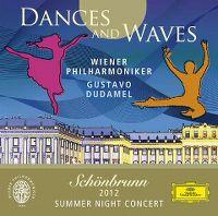 Cover Wiener Philharmoniker / Gustavo Dudamel - Dances And Waves - Schönbrunn 2012 Summer Night Concert