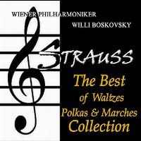 Cover Wiener Philharmoniker / Willi Boskovsky - Strauss: The Best Of Waltzes, Polkas & Marches Collection