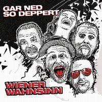 Cover Wiener Wahnsinn - Gar ned so deppert