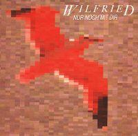 Cover Wilfried - Nur noch mit dir