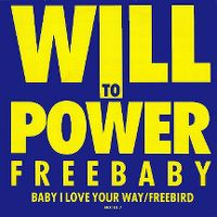 Cover Will To Power - Baby I Love Your Way - Free Bird