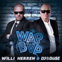 Cover Willi Herren & DJ Düse - Wap Bap