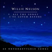Cover Willie Nelson - All The Songs I've Loved Before