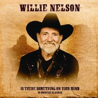 Cover Willie Nelson - I There Something On Your Mind - 20 Country Classics