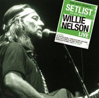 Cover Willie Nelson - Setlist - The Very Best Of Willie Nelson Live