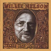 Cover Willie Nelson - Tougher Than Leather
