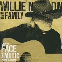 Cover Willie Nelson And Family - Let's Face The Music And Dance