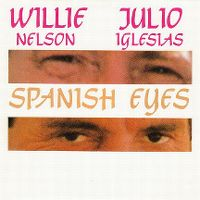 Cover Willie Nelson & Julio Iglesias - Spanish Eyes
