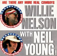 Cover Willie Nelson With Neil Young - Are There Any More Real Cowboys