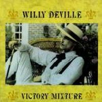 Cover Willy DeVille - Victory Mixture