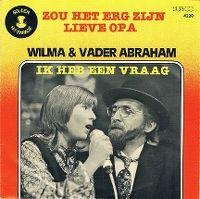 Cover Wilma met Vader Abraham - Zou het erg zijn lieve opa