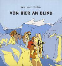 Cover Wir sind Helden - Von hier an blind