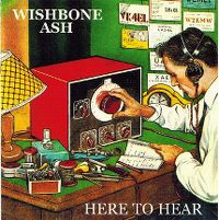 Cover Wishbone Ash - Here To Hear