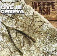 Cover Wishbone Ash - Live In Geneva