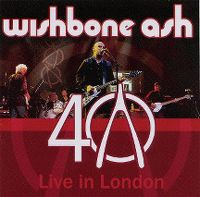 Cover Wishbone Ash - Live In London - 40th Anniversary