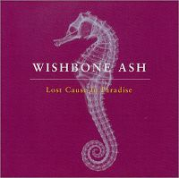 Cover Wishbone Ash - Lost Cause In Paradise