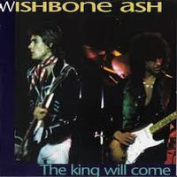 Cover Wishbone Ash - The King Will Come