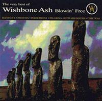 Cover Wishbone Ash - The Very Best Of Wishbone Ash - Blowin' Free
