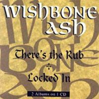 Cover Wishbone Ash - There's The Rub / Locked In