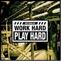 Cover Wiz Khalifa - Work Hard Play Hard